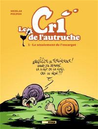 Le cri de l'autruche. Volume 1, Le zézaiement de l'escargot