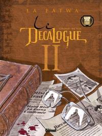 Le décalogue. Volume 2, La fatwa