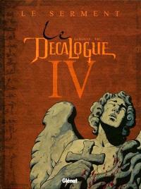 Le décalogue. Volume 4, Le serment