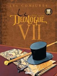 Le décalogue. Volume 7, Les conjurés