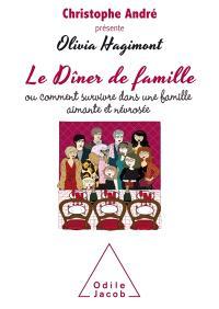 Le dîner de famille ou Comment survivre dans une famille aimante et névrosée