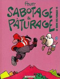 Le génie des alpages. Volume 11, Sabotage et pâturage