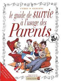 Le guide de survie à l'usage des parents en BD : adapté du best-seller de P. Antilogus et de J.-L. Festjens