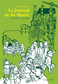 Le journal de Jo Manix. Volume 2, Mai 1996-mai 2001