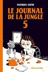 Le journal de la jungle. Volume 5