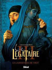 Le légataire. Volume 3, Le labyrinthe de Thot