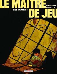 Le maître de jeu. Volume 1, Testament