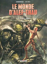 Le monde d'Alef-Thau. Volume 2, Entre deux mondes