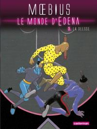 Le monde d'Edena. Volume 3, La déesse