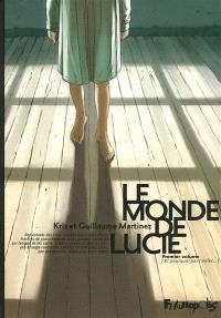 Le monde de Lucie. Volume 1, Et pourquoi pas l'enfer...