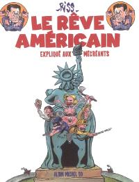 Le rêve américain, expliqué aux mécréants
