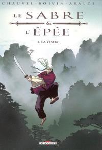 Le sabre & l'épée. Volume 1, La Yesha
