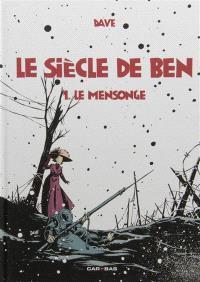 Le siècle de Ben. Volume 1, Le mensonge