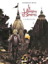 Le vampire de Bénarès. Volume 1, Les bêtes de la nuit