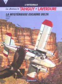 Les aventures de Tanguy et Laverdure : l'intégrale. Volume 7, La mystérieuse escadre Delta