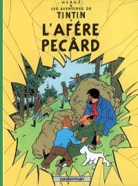 Les aventures de Tintin. Volume 18, L'afére Pecârd
