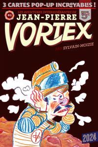 Les aventures intersidérantes de Jean-Pierre Vortex. Volume 1