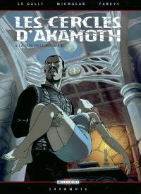 Les cercles d'Akamoth. Volume 2, La nouvelle alliance