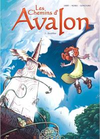 Les chemins d'Avalon. Volume 3, Excalibur
