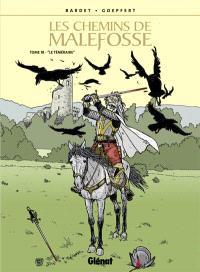 Les chemins de Malefosse. Volume 18, Le téméraire