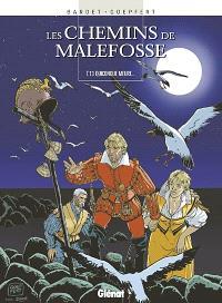Les chemins de Malefosse. Volume 13, Quiconque meurt...