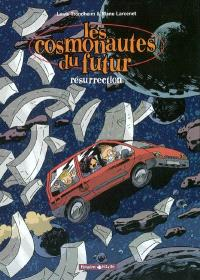 Les cosmonautes du futur. Volume 3, Résurrection
