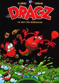 Les Dragz. Volume 2, La nuit des Morveglus