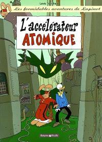 Les formidables aventures de Lapinot. Volume 9, L'accélérateur atomique