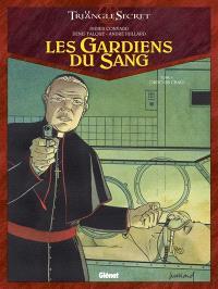 Les gardiens du sang : le triangle secret. Volume 4, Ordo ab chao