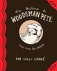 Les histoires de Woodsman Pete  : avec tous les détails