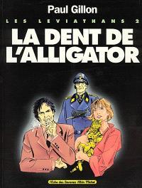 Les léviathans. Volume 2, La dent de l'alligator