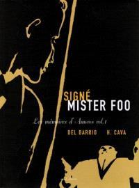 Les mémoires d'Amoros. Volume 1, Signé Mister Foo