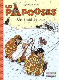 Les Papooses. Volume 7, Un froid de loup