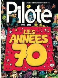 Les plus belles histoires de Pilote, Les années 70 : 1970-1974