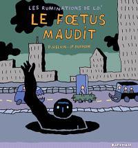 Les ruminations de L. D'. Volume 3, Le foetus maudit