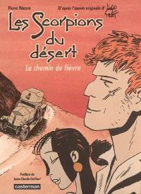 Les Scorpions du désert. Volume 4, Le chemin de fièvre