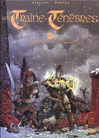 Les traîne-ténèbres. Volume 1, Le paladin, le gueux et la sorcière