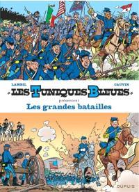 Les Tuniques bleues présentent. Volume 1, Les grandes batailles