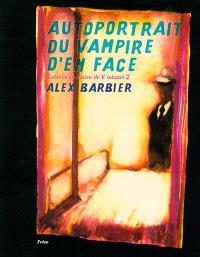Lettres au maire de V.. Volume 2, Autoportrait du vampire d'en face