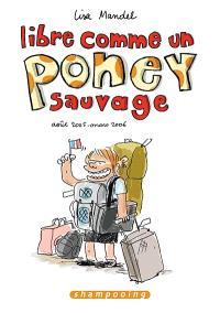 Libre comme un poney sauvage : le blog de Lisa Mandel, août 2005-mars 2006