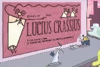 Lucius Crassius; Précédé de Le savant qui fabriquait des voitures transparentes