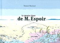 M. Espoir. Volume 5, Le dernier livre de M. Espoir