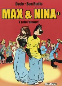 Max & Nina. Volume 1, Y'a de l'amour !