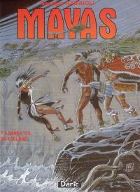 Mayas. Volume 3, Dans l'oeil du cyclone