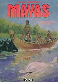 Mayas. Volume 4, Le Grand-père des eaux