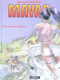 Mayas. Volume 5, Le mont de l'alligator