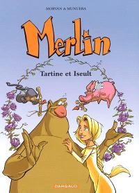 Merlin. Volume 5, Tartine et Iseult