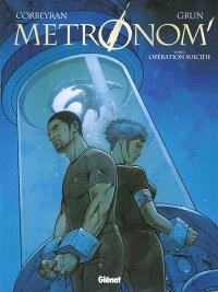 Métronom'. Volume 3, Opération suicide