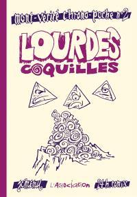 Mont-Vérité chrono-poche. Volume 2, Lourdes coquilles