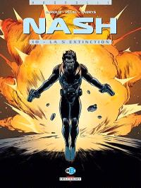 Nash. Volume 10, La 5e extinction
